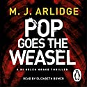 Pop Goes the Weasel: DI Helen Grace 2 Audiobook by M. J. Arlidge Narrated by Elizabeth Bower