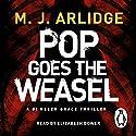 Pop Goes the Weasel: DI Helen Grace 2 (       UNABRIDGED) by M. J. Arlidge Narrated by Elizabeth Bower