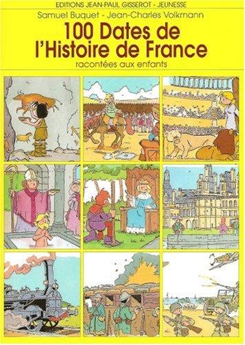 Les cent dates de l'histoire de France