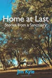 img - for Home at Last: Stories from a Sanctuary book / textbook / text book