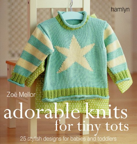 Adorable Knits for Tiny Tots: 25 Stylish Designs for Babies and Toddlers