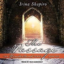 The Passage: Wonderland Series, Book 1 Audiobook by Irina Shapiro Narrated by Eva Kaminsky