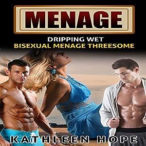 Menage: Dripping Wet Audiobook