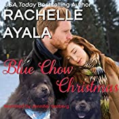 Blue Chow Christmas: The Hart Family: Have a Hart, Book 4   [Rachelle Ayala]