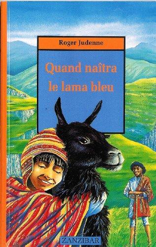 Quand naîtra le lama bleu