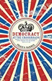 Democracy at the Crossroads: Princes, Peasants, Poets and Presidents in the Struggle for (and against) the Rule of Law (Speaker's Corner)