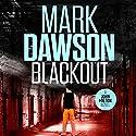 Blackout: John Milton, Book 10 Audiobook by Mark Dawson Narrated by David Thorpe