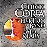 To The Stars by Chick Corea Elektric Band (2004-05-03)