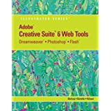 Adobe Cs6 Web Tools: Dreamweaver, Photoshop, and Flash Illustrated (Adobe Cs6 by Course Technology)