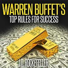 Warren Buffett's Top Rules for Success: J.D. Rockefeller's Book Club Audiobook by J.D. Rockefeller Narrated by Phillip J. Mather