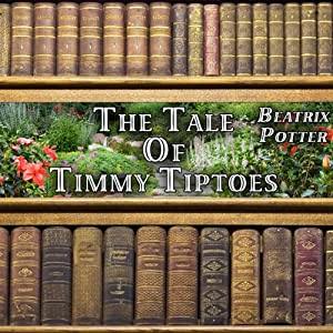 The Tale of Timmy Tiptoes | [Beatrix Potter]