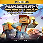 Minecraft Story Mode Kindle Unofficial Game Guide |  Hse Games