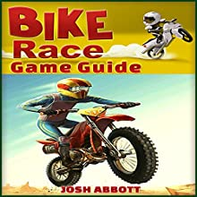 Bike Race Free Game Guide (       UNABRIDGED) by HiddenStuff Entertainment Narrated by Steve Ryan
