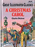 GREAT ILLUSTRATED CLASSICS A CHRISTMAS CAROL