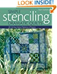 Simple Stenciling-Dramatic Quilts: 85...