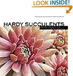 Hardy Succulents: Tough Plants for Ev...