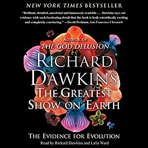 The Greatest Show on Earth: The Evidence for Evolution | [Richard Dawkins]