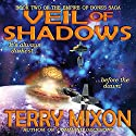 Veil of Shadows: Book 2 of The Empire of Bones Saga (       UNABRIDGED) by Terry Mixon Narrated by Veronica Giguere