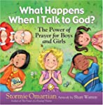 What Happens When I Talk to God?: The...