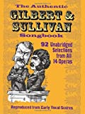 The Authentic Gilbert & Sullivan Songbook (Dover Vocal Scores) (0486234827) by W. S. Gilbert
