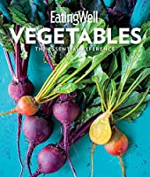 Eatingwell vegetables : the essential reference.