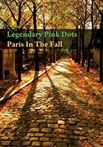 Legendary Pink Dots - Paris In The Fall