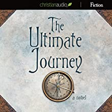 The Ultimate Journey: A Novel (       UNABRIDGED) by Jim Stovall Narrated by Paul Michael
