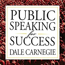 Public Speaking for Success | Livre audio Auteur(s) : Dale Carnegie Narrateur(s) : Sean Pratt
