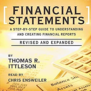 Financial Statements - A Step-by-Step Guide to Understanding and Creating Financial Reports - Thomas Ittelson