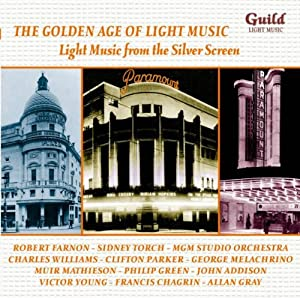 The Golden Age Of Light Music Light Music From The Silver Screen by Guild Light