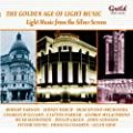 The Golden Age of Light Music: Light Music From The Silver Screen