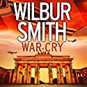 War Cry Audiobook by Wilbur Smith, David Churchill Narrated by Sean Barrett