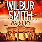 War Cry Hörbuch von Wilbur Smith, David Churchill Gesprochen von: Sean Barrett