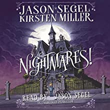 Nightmares! (       UNABRIDGED) by Jason Segel, Kirsten Miller Narrated by Jason Segel