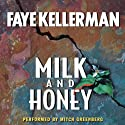 Milk and Honey (       UNABRIDGED) by Faye Kellerman Narrated by Mitch Greenberg