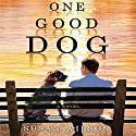 One Good Dog Audiobook by Susan Wilson Narrated by Fred Berman, Christina Delaine