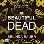 The Beautiful Dead | Belinda Bauer