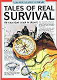 Tales of real survival (Usborne reader's library) (0439353297) by Dowswell, Paul