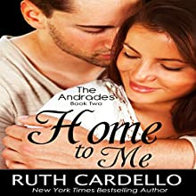 Home to Me: The Andrades, Book 2 (       UNABRIDGED) by Ruth Cardello Narrated by Kim Thompson