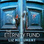 The Eternity Fund | Liz Monument