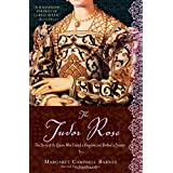 The Tudor Rose: The Story of the Queen Who United a Kingdom and Birthed a Dynasty ~ Margaret Campbell Barnes