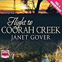 Flight to Coorah Creek Audiobook by Janet Gover Narrated by Federay Holmes