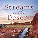 Streams in the Desert: 366 Daily Devotional Readings Audiobook by L. B. Cowman, Jim Reimann Narrated by Diana Batarseh