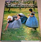 Beyond Impressionism: The Naturalist Impulse in European Art 1870-1905 (0500236437) by Weisberg, Gabriel P.