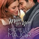 Meant for You Audiobook by Michelle Major Narrated by Carly Robins