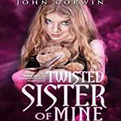 Twisted Sister of Mine: Overworld Chronicles, Book 5 | John Corwin