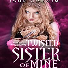 Twisted Sister of Mine: Overworld Chronicles, Book 5 Audiobook by John Corwin Narrated by Austin Rising