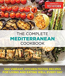 Book Cover: The Complete Mediterranean Cookbook: 500 Vibrant, Kitchen-Tested Recipes for Living and Eating Well Every Day