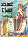 The Heroine of the Titanic (0688075460) by Blos, Joan W.