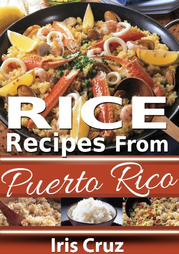 Rice Recipes from Puerto Rico (Recipes From Puerto Rico #6) by Iris Cruz